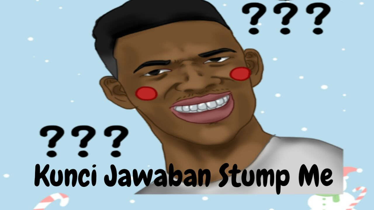 kunci jawaban stump me